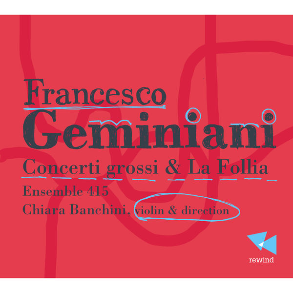 Ensemble 415 - Geminiani: Concerti grossi & La follia