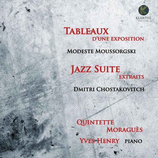 Quintette Moraguès - Moussorgski: Tableaux d'une exposition - Chostakovitch: Jazz Suite
