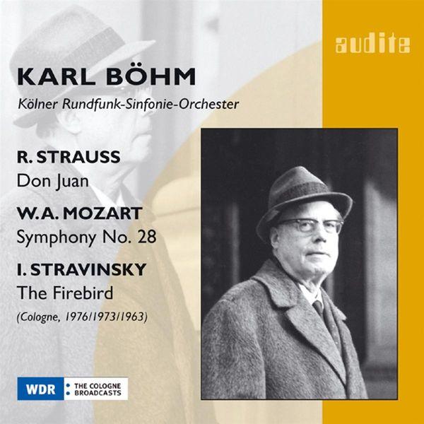 Karl Böhm|Strauss: Don Juan - Mozart: Symphony No. 28 - Stravinsky: The Firebird Suite (1963-1976) (Richard Strauss - Wolfgang Amadeus Mozart - Igor Stravinsky)