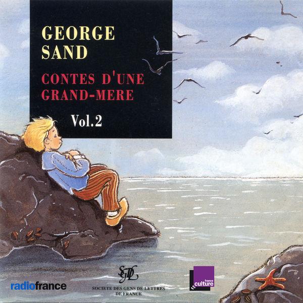 Catherine Sauvage - George Sand: Contes d'une grand-mère, Vol. 2 (Les ailes du courage)