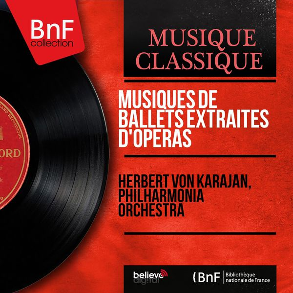 Herbert von Karajan - Musiques de ballets extraites d'opéras (Remastered, Stereo Version)
