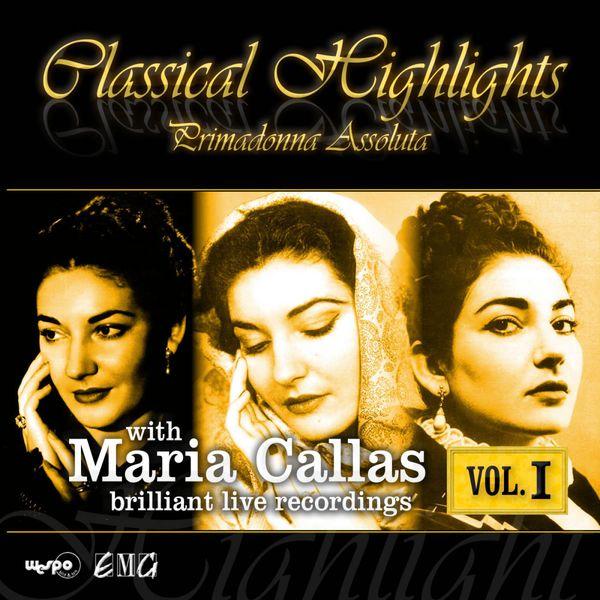 Maria Callas - Classical Highlights - Primadonna Assoluta (Live)