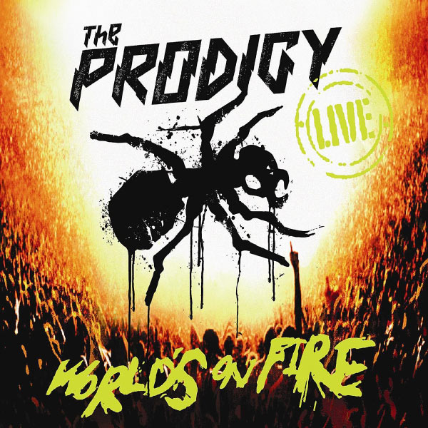 The Prodigy - Live World's On Fire