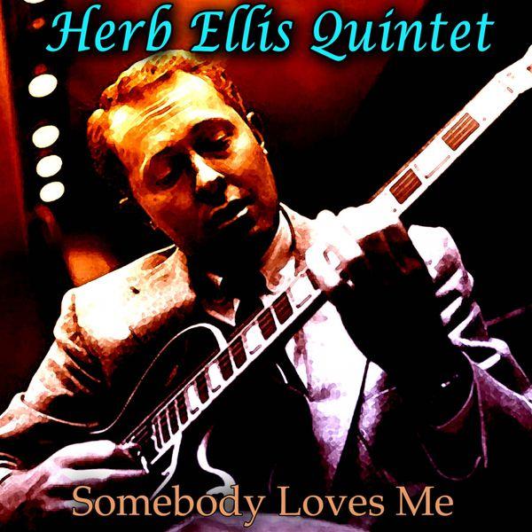 Herb Ellis Quintet - Somebody Loves Me