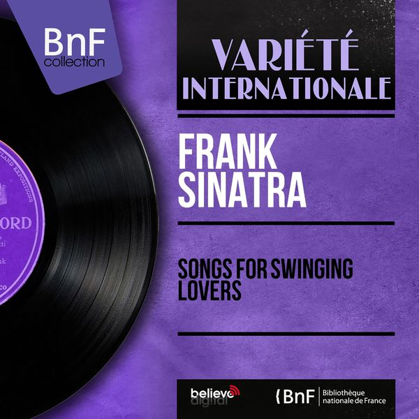 Frank Sinatra - Songs for Swinging Lovers (Mono Version)