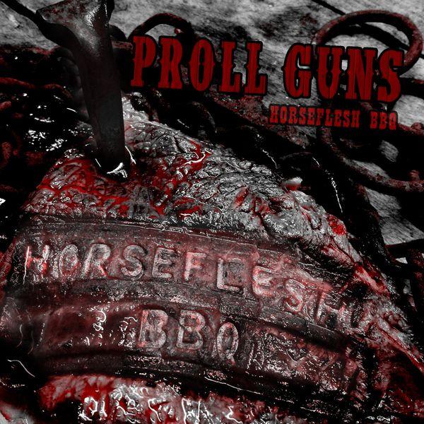 Proll Guns - Horseflesh BBQ (US Edition)