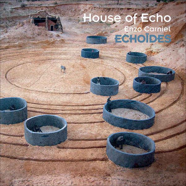 House of Echo & Enzo Carniel - Echoïdes