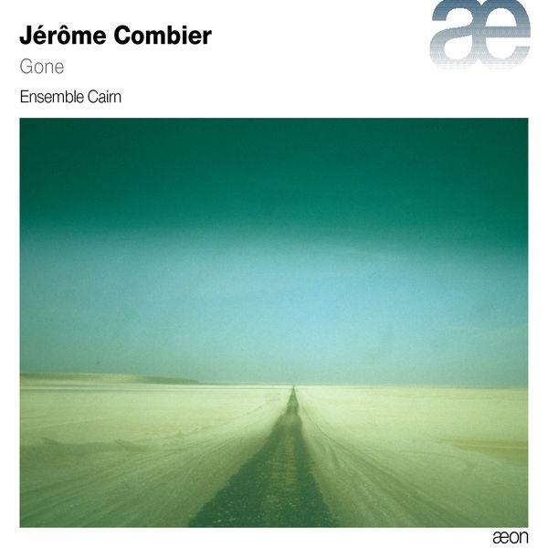 Jérôme Combier - Jérôme Combier : Dawnlight, Noir gris, Gone...