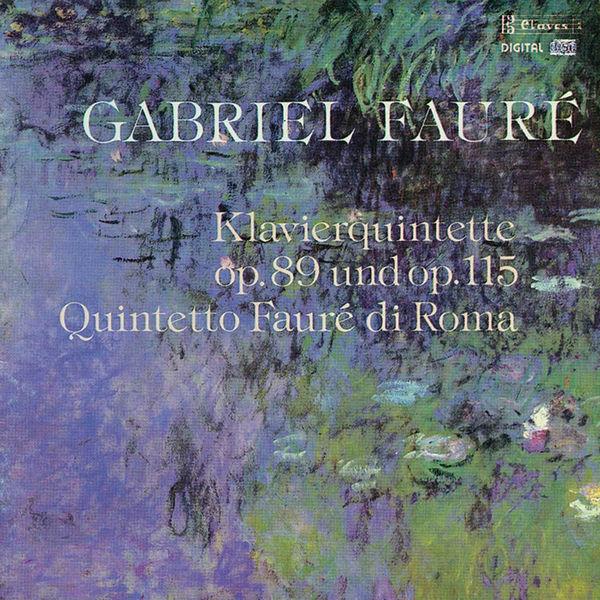 Quintetto Fauré Di Roma - Fauré: Piano Quintet, Op. 89 & Op. 115