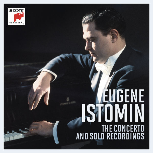 Eugene Istomin - Eugene Istomin - The Concerto and Solo Recordings