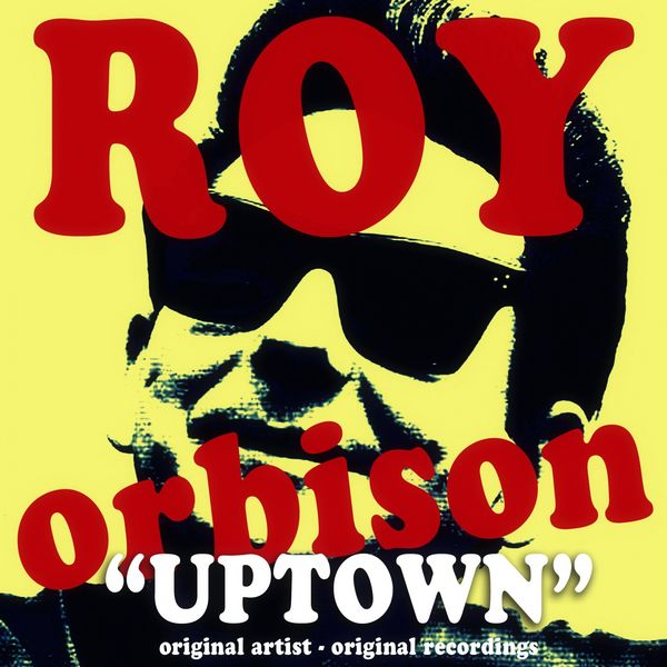 Album Uptown, Roy Orbison   Qobuz: download and streaming in ...