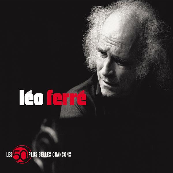 Léo Ferré - 50 Plus Belles Chansons