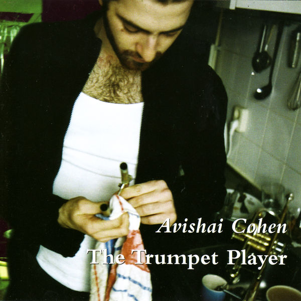 Avishai Cohen (tp) - The Trumpet Player