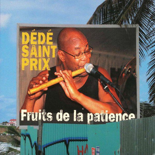 Dédé Saint-Prix - Fruits de la Patience