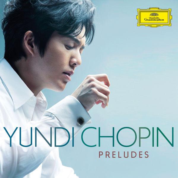 Yundi Li - Chopin : Preludes