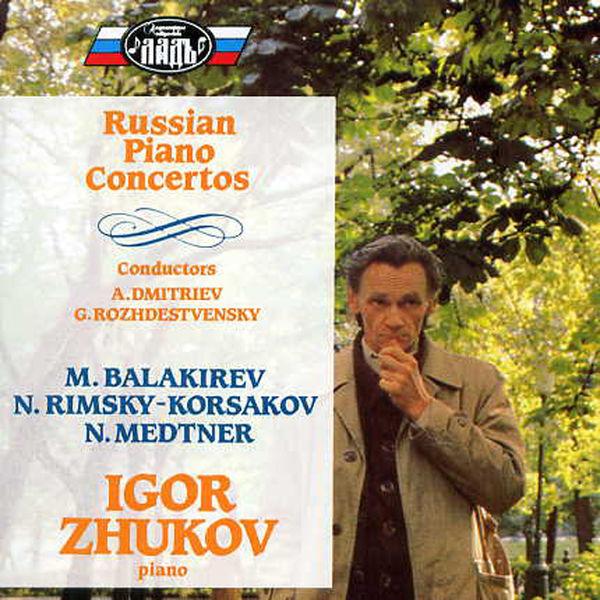 Igor Zhukov - Russian Piano Concertos (Balakirev, Rimsky-Korsakov, Medtner)