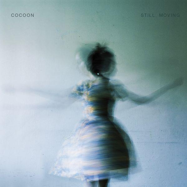 Cocoon - Still, Moving