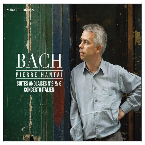 Pierre Hantaï - Johann Sebastian Bach : Suites Anglaises No. 2 & 6 - Concerto Italien