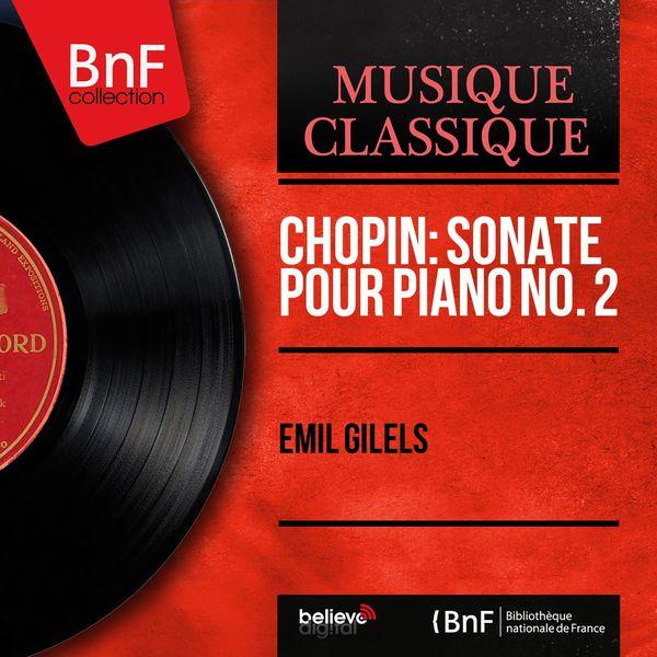 Emil Gilels - Chopin: Sonate pour piano No. 2 (Mono Version)