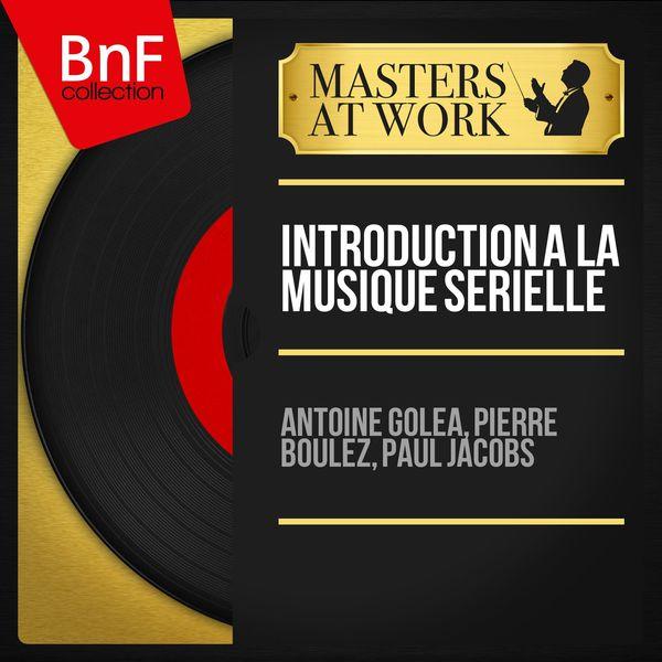Antoine Goléa - Introduction à la musique sérielle (Mono Version)