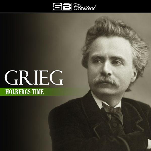 Edvard Grieg - Grieg Holberg's Time