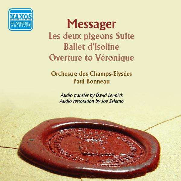 Orchestre des Champs-Elysées - Messager: Les deux pigeons Suite - Ballet d'Isoline - Overture to Veronique