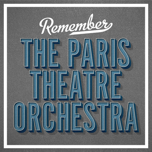 The Paris Theatre Orchestra - Remember
