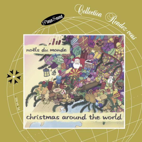 Various Artists - Christmas Around the World (Noëls du monde)