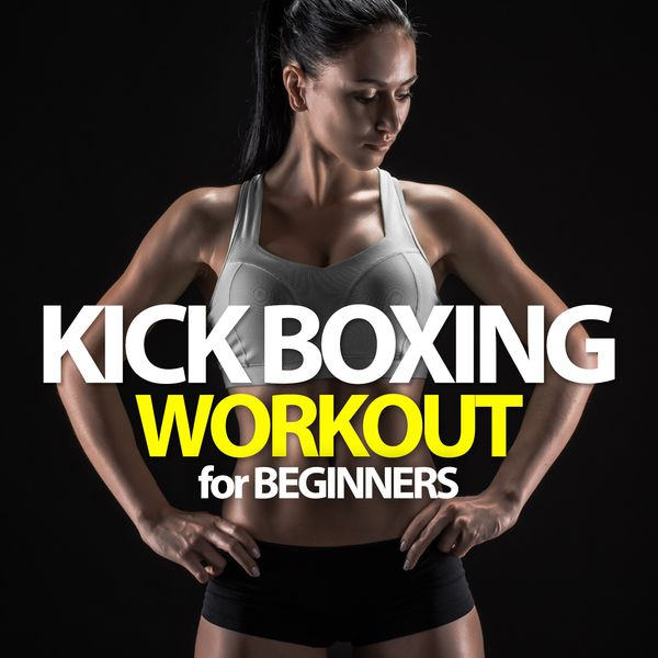 Various Artists - Kick Boxing Workout for Beginners