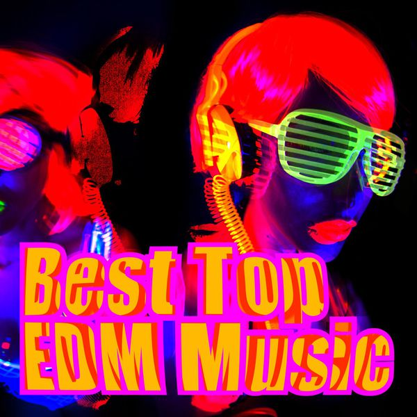 Various Artists - Best Top EDM Music