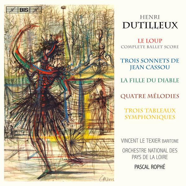 Pascal Rophé - Dutilleux : Le loup, 3 Sonnets & La fille du diable