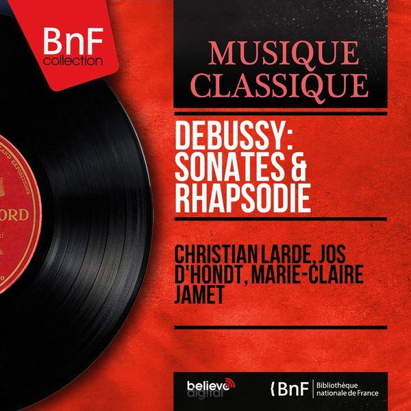 Christian Lardé - Claude Debussy : Sonates & Rhapsodie (Mono Version)