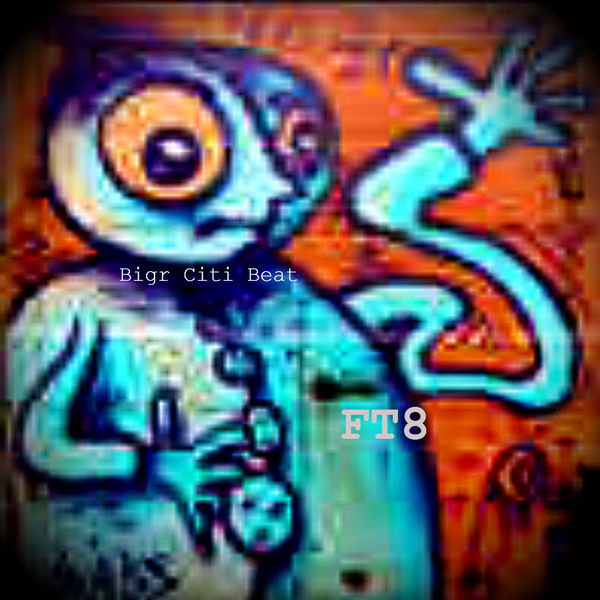 Bigr Citi Beat | FT8 – Download and listen to the album
