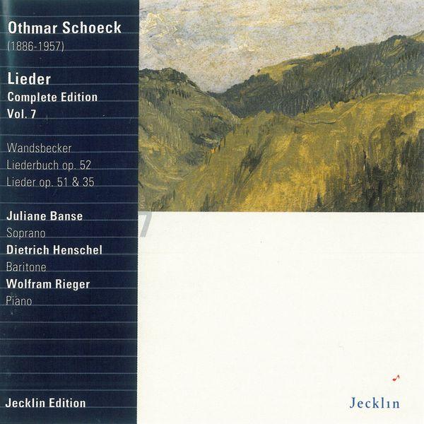 Dietrich Henschel - Othmar Schoeck: Lieder - Complete Edition, Vol. 7