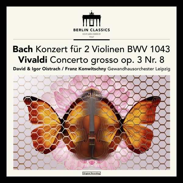 David Oïstrakh - Bach: Concerto for 2 Violins in D Minor, BWV 1043 - Vivaldi: Concerto for 2 Violins in A Minor, RV 522 (Bonus: Franck: Violin Sonata)