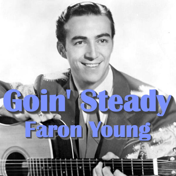 Album Goin' Steady, Faron Young | Qobuz: download and streaming in high  quality