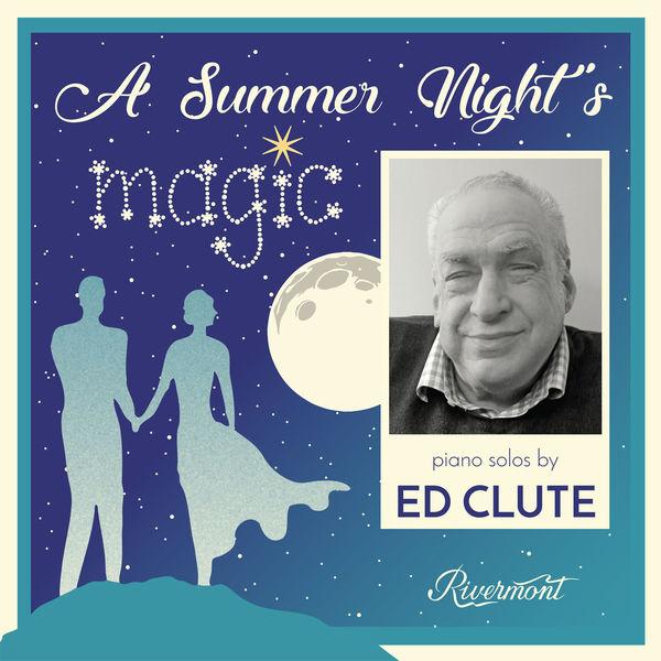 Ed Clute - A Summer Night's Magic