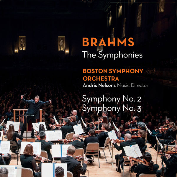 Andris Nelsons - Brahms : The Symphonies - Nos. 2 & 3