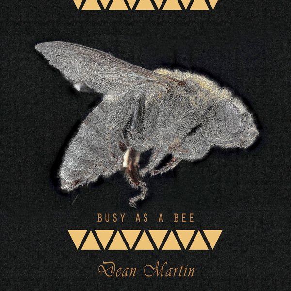 Dean Martin - Busy As A Bee