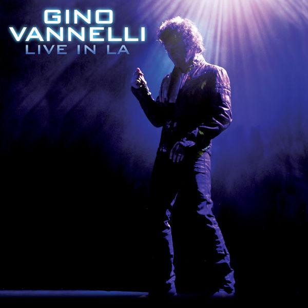 Gino Vannelli - Live In LA