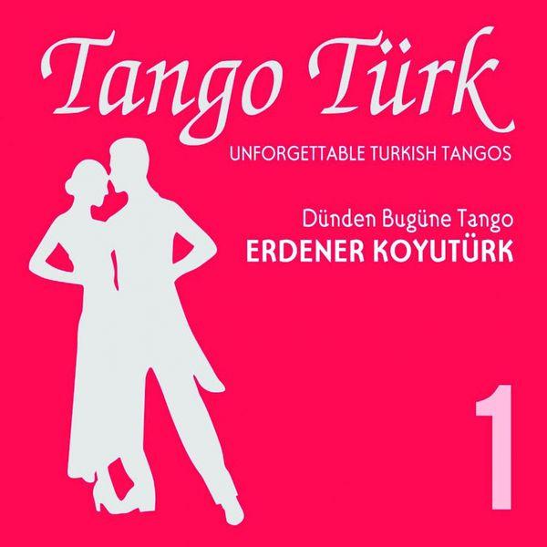 Erdener Koyutürk - Tango Türk, Vol. 1