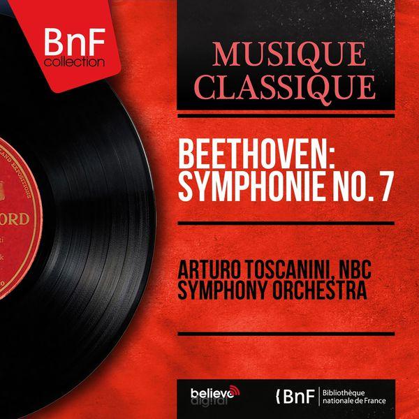 Arturo Toscanini - Beethoven: Symphonie No. 7 (Mono Version)