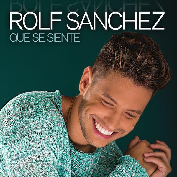 Rolf Sanchez - Qué Se Siente