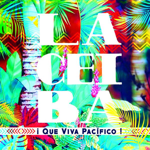 La Ceiba - ¡Qué Viva Pacífico!