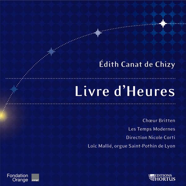 Chœur Britten - Canat de Chizy: Livre d'heures