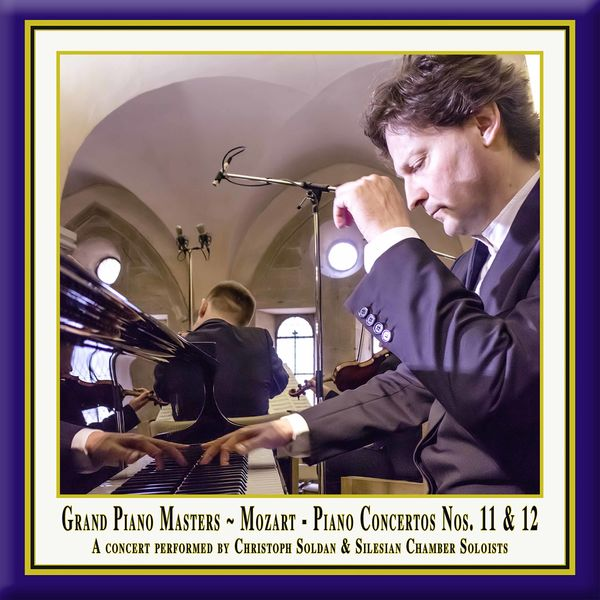 Christoph Soldan - Grand Piano Masters: Mozart Piano Concertos Nos. 11 & 12 (Live)