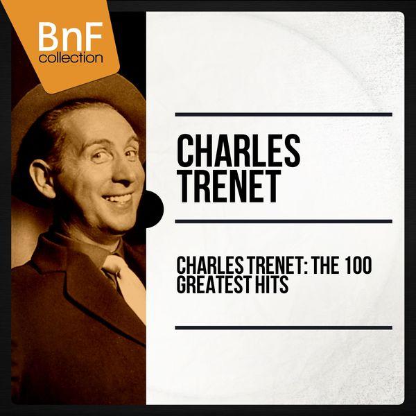 Charles Trenet - Charles Trenet: The 100 Greatest Hits