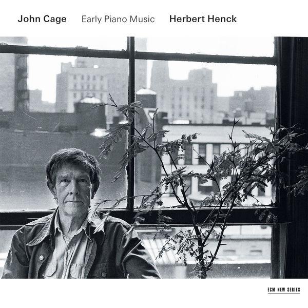 Herbert Henck - Cage: Early Piano Music