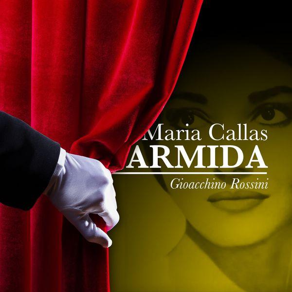 Maria Callas - Maria Callas: Armida - Gioacchino Rossini
