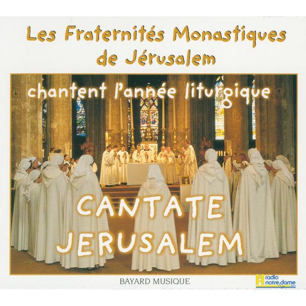 Les Fraternités Monastiques de Jérusalem - Cantate Jerusalem Vol. 1, 2 & 3 - Les Fraternités Monastiques de Jérusalem chantent l'année liturgique